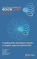 Ecscw 2007: Proceedings of the Tenth Europeanconference on Computer Cooperative Work, 24-28 ...