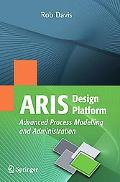 ARIS Design Platform: Advanced Process Modelling and Administration