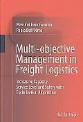 Multi-Objective Management in Freight Logistics: Increasing Capacity, Service Level and Safe...