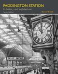 Paddington Station : Its History and Architecture