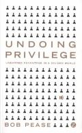Undoing Privilege: Unearned Advantage in a Divided World