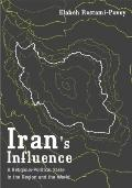 Iran's Influence : A Religious-Political State and Society in Its Region
