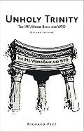 Unholy Trinity: The IMF, World Bank and WTO, Second Edition