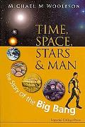 Time, Space, Stars, and Man: The Story of the Big Bang