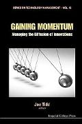 Gaining Momentum: Managing the Diffusion of Innovations (Series on Technology Management)
