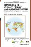 Handbook of Climate Change and Agroecosystems (Icp Series on Climate Change Impacts, Adapati...