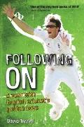Following On : A Year with English Cricket's Golden Boys