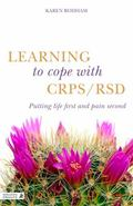 Learning to Cope with Crps/Rsd : Putting Life First and Crps/Rsd Second