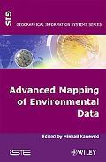 Advanced Mapping of Environmental Data/Geostatistics, Machine Learning and Bayesian Maximum ...