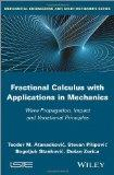 Fractional Calculus with Applications in Mechanics: Wave Propagation, Impact and Variational...