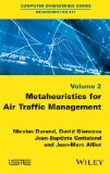 Metaheuristics for Air Traffic Management (Computer Engineering: Metaheuristics Set)