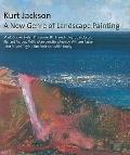 Kurt Jackson: A New Genre of Landscape Painting