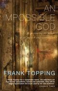Impossible God : A Classic Meditation on the Passion