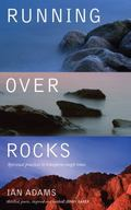 Running over Rocks : Spiritual Practices to Transform Tough Times