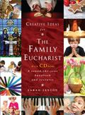 Creative Ideas for the Family Eucharist : A Round-The-year Handbook and Resource