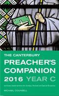Canterbury Preacher's Companion 2016 : Complete Sermons for Sundays, Festivals and Special O...