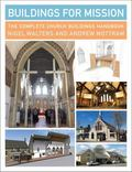 Buildings for Mission : The Complete Church Buildings Handbook