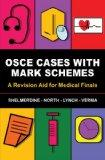 OSCE Cases with Mark Schemes:  A Revision Aid for Medical Finals