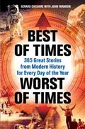 Best of Times, Worst of Times: 365 Great Stories from Modern History