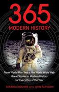 365: Modern History: From World War Two to the World Wide Web: Great Stories from Modern His...