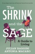 Shrink and the Sage : A Guide to Modern Dilemmas