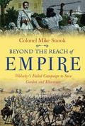 Beyond the Reach of Empire : The Gordon Relief Expedition, 1884-5