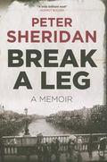 Break a Leg : A Memoir