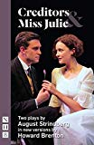 Creditors & Miss Julie: Two Plays
