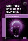 Intellectual Property and Competition (Critical Concepts in Intellectual Property Law)