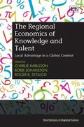 Regional Economics of Knowledge and Talent : Local Advantage in a Global Context