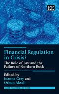 Financial Regulation in Crisis?: The Role of Law and the Failure of Northern Rock