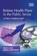Retiree Health Plans in the Public Sector : Is There a Funding Crisis?