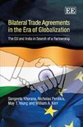 Bilateral Trade Agreements in the Era of Globalization: The Eu and India in Search of a Part...