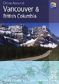 Drive Around Vancouver and British Columbia, 3rd: Your Guide to Great Drives, Top 25 Tours