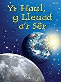 Cyfres Dechrau Da: Yr Haul, Y Lleuad a'r Ser (Welsh Edition)