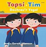 Topsi a Tim: Dechrau'r Ysgol (Welsh Edition)