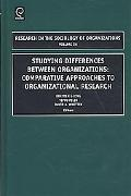 Studying Differences Between Organizations: Comparative Approaches to Organizational Researc...