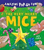The Very Merry Mice Amazing Pop Up Book