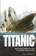 Titanic : The Tragic Story of the Ill-Fated Ocean Liner