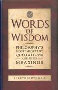 Words of Wisdom : Inspiring Insights of the Great Philosophers