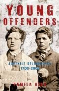 Young Offenders : Juvenile Delinquency from 1700 To 2000