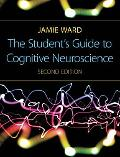 The Student's Guide to Cognitive Neuroscience 2nd Edition