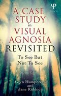 To See But Not to See, 2nd Edition: A Case Study of Visual Agnosia