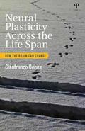 Neural Plasticity Across the Lifespan : How the Brain Can Change