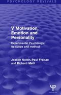 Experimental Psychology Its Scope and Method: Volume V : Motivation, Emotion and Personality
