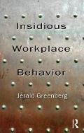 Insidious Workplace Behavior (Applied Psychology Series)