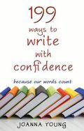 199 Ways to Write with Confidence: Because Our Words Count