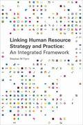 Linking Human Resource Strategy and Practice: An Integrated Framework (Matador Business)