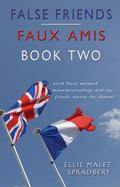 False Friends : Faux Amis: Book Two