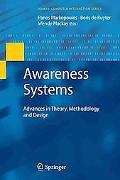 Awareness Systems: Advances in Theory, Methodology and Design (Human-Computer Interaction Se...